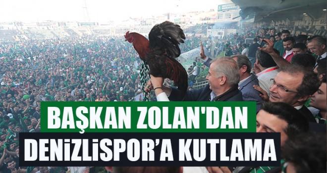 Başkan Zolan'dan Denizlispor'a Kutlama