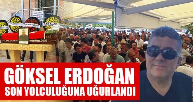 Göksel Erdoğan Son Yolculuğuna Uğurlandı