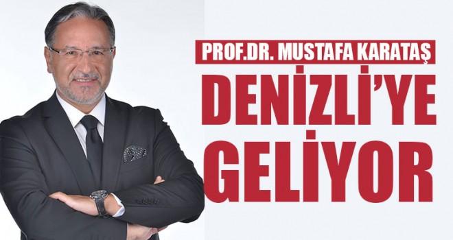 Prof.Dr. Mustafa Karataş Denizli'ye Geliyor