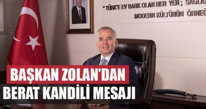 Başkan Zolan'dan Berat Kandili Mesajı