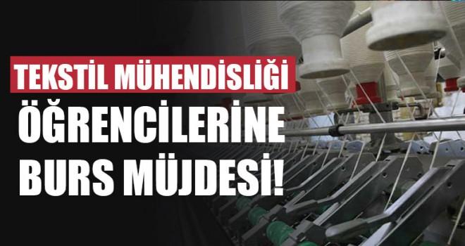 Tekstil Mühendisliği Öğrencilerine Burs Müjdesi!