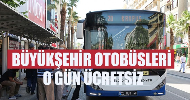 Büyükşehir Otobüsleri O Gün Ücretsiz