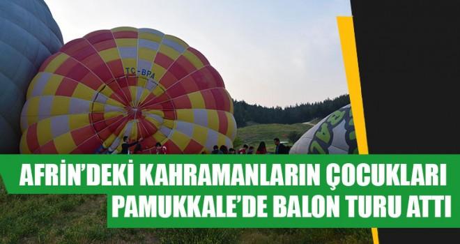 Afrin'deki Kahramanların Çocukları Pamukkale'de Balon Turu Attı