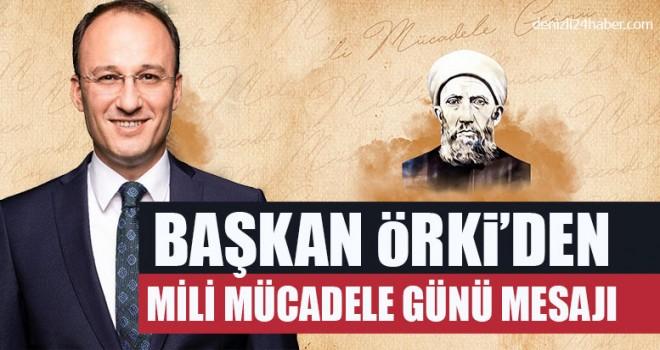 Başkan Örki'den Mili Mücadele Günü Mesajı