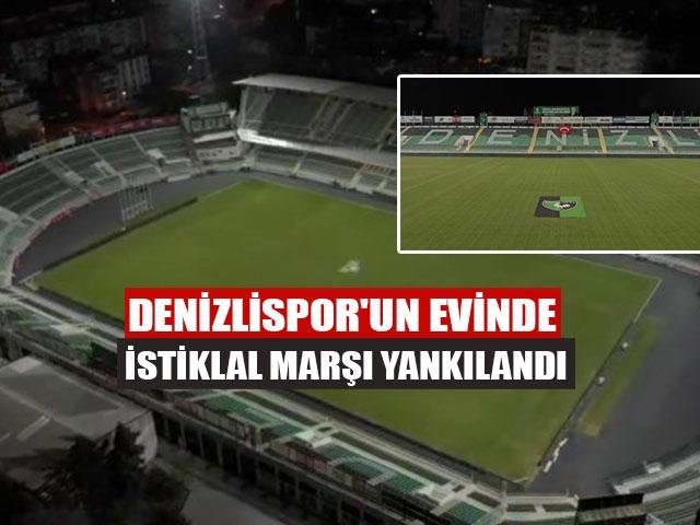 Denizlispor'un Evinde İstiklal Marşı Yankılandı