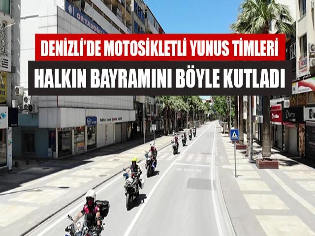 Denizli'de Motosikletli Yunus Timleri Halkın Bayramını Böyle Kutladı